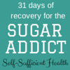 31 Days of Recovery for the Sugar Addict